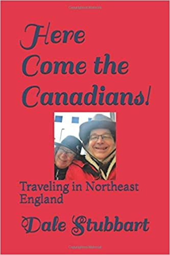 Here Come the Canadians - Traveling in NE England