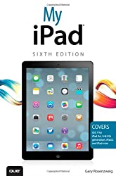 My iPad (covers iOS 7 on iPad Air, iPad 3rd/4th generation, iPad2, and iPad mini) (6th Edition)