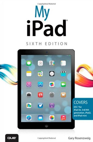 My iPad: Covers Ios 7 for Ipad Air, 3rd/4th Generation, Ipad 2 and Ipad Mini