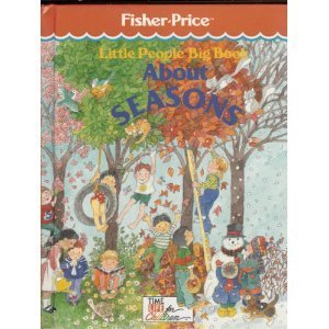Little People Big Book About Seasons (Fisher Price) (Time Life for Children) (Little People Big Books)
