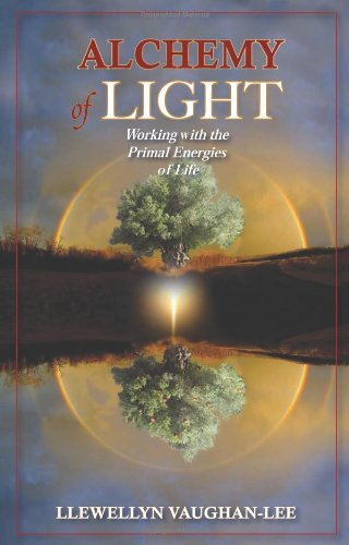 Alchemy of Light: Working with the Primal Energies of Life