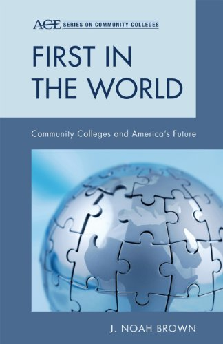First in the World: Community Colleges and America's Future (ACE Series on Community Colleges)