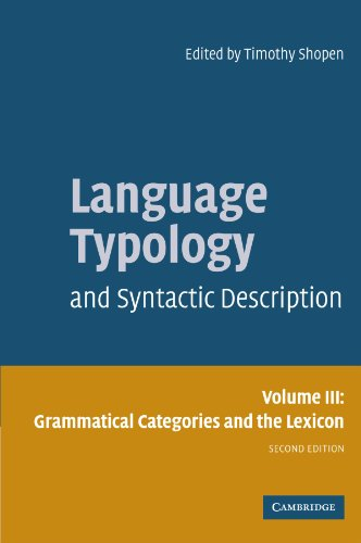 Language Typology and Syntactic Description: Volume 3, Grammatical Categories and the Lexicon (Language Typology & S