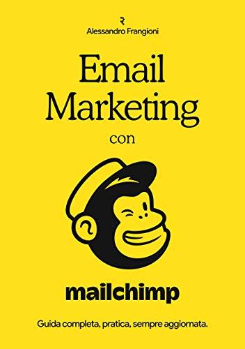 Amazon Email Marketing Con Mailchimp Guida Completa Pratica