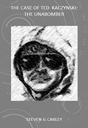 the case of theodore kaczynski proclaimed the unabomber The prosecutor and lead defense attorney in the trial of the unabomber, ted kaczynski, talk about the case tv networks  unabomber investigation and trial dvd  the usa v theodore kaczynski.