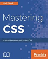 Mastering CSS: A guided journey through modern CSS Front Cover