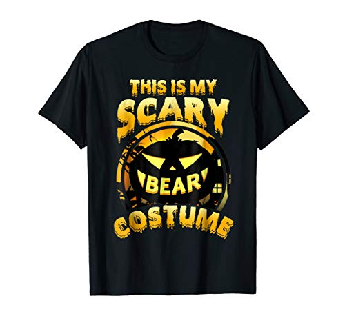 This Is My Scary Bear Costume Halloween Gift T-shirt