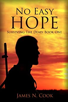 No Easy Hope (Surviving the Dead Book 1) by [Cook, James]