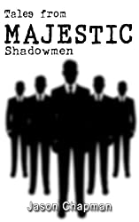 Tales from Majestic: Shadowmen (The Majestic Files Book 6)