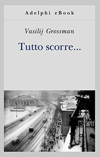 Tutto scorre... (Gli Adelphi) (Italian Edition)
