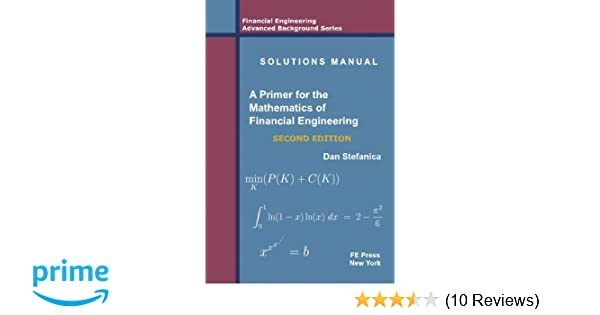 Solutions manual a primer for the mathematics of financial solutions manual a primer for the mathematics of financial engineering second edition dan stefanica 9780979757617 amazon books fandeluxe Gallery