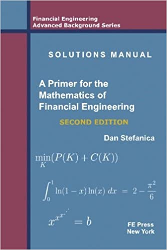 Solutions Manual - A Primer For The Mathematics Of Financial ...