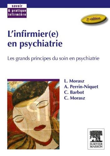 L'infirmier(e) en psychiatrie: Les grands principes du soin en psychiatrie (French Edition)