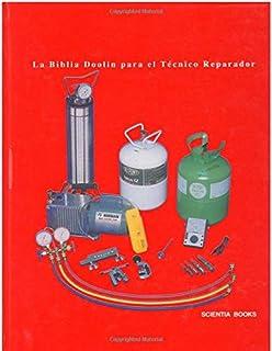 La biblia Doolin para el tecnico reparador: acondicionamiento de aire, refrigeración, bombas de