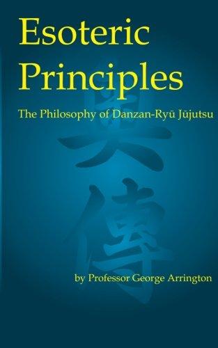 Esoteric Principles: The Philosophy of Danzan-Ryu Jujutsu pdf