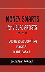 MONEY SMARTS for VISUAL ARTISTS (PART A): BUSINESS ACCOUNTING BASICS MADE EASY!
