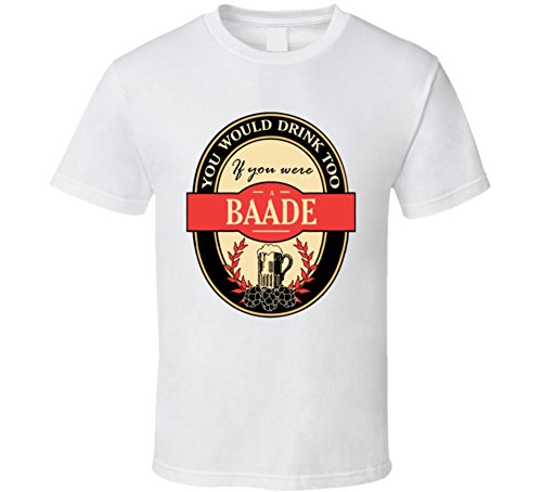 Baade Funny Beer Party Label Inspired T Shirt