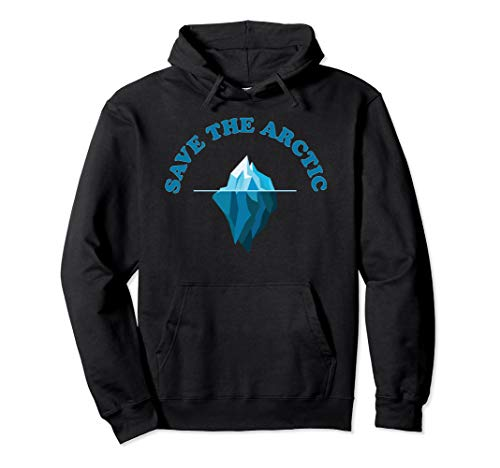 (Save The Arctic Nature Lovers Iceberg Hoodie)