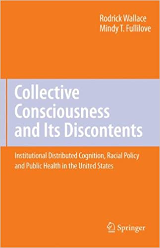 Last ned bøker på Kindle for iPadCollective Consciousness and Its Discontents:: Institutional distributed cognition, racial policy, and public health in the United States 1441945741 by Rodrick Wallace in Norwegian PDF CHM ePub