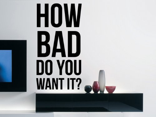 """Eric Thomas Inspirational Wall Decal Quote """"How Bad Do You Want It?"""" 33 X 17 Inches"""