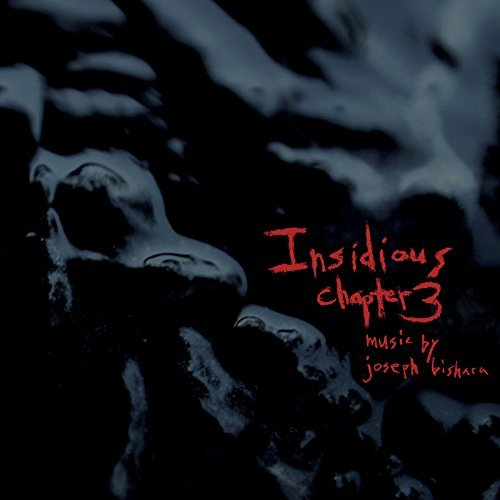 Insidious Chapter 3 (ost) by Joesph Bishara (2015-08-03)