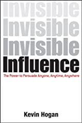 Invisible Influence: The Power to Persuade Anyone, Anytime, Anywhere Hardcover