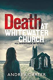 Death at Whitewater Church (An Inishowen Mystery Book 1)