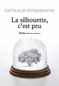 La silhouette, c'est peu par Nathalie Peyrebonne