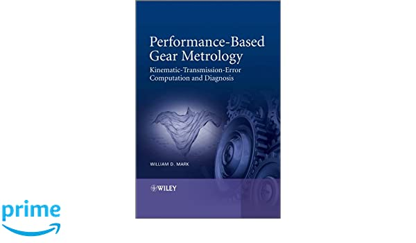 Performance-Based Gear Metrology: Kinematic-Transmission-Error Computation and Diagnosis