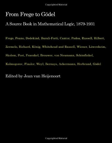 From Frege to Gödel: A Source Book in
