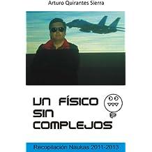 Un físico sin complejos (Spanish Edition)