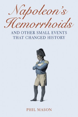 Napoleon's Hemorrhoids: And Other Small Events That Changed History cover