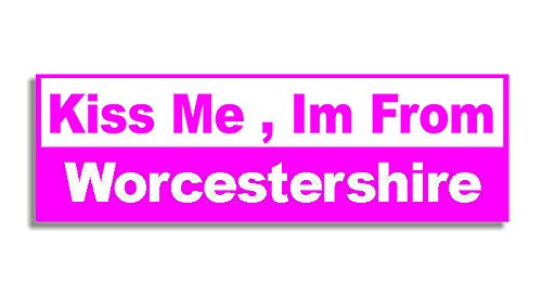 Kiss Me , Im From Worcestershire Car Sticker Sign - Decal Bumper Sign - 5 Colours - Dark (2285 Labels)