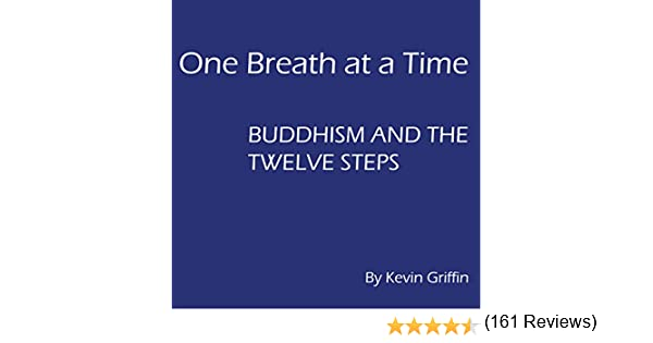 Amazon one breath at a time buddhism and the twelve steps amazon one breath at a time buddhism and the twelve steps audible audio edition kevin griffin one breath books books fandeluxe Choice Image