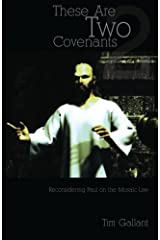 These Are Two Covenants: Reconsidering Paul on the Mosaic Law Paperback
