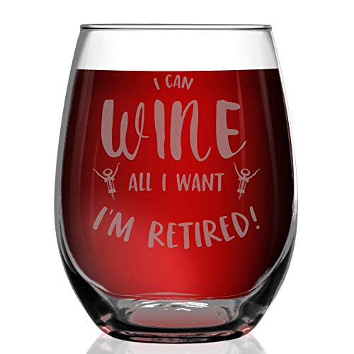 Shop4Ever I Can Wine All I Want Im Retired Laser Engraved Stemless Wine Glass ~ Retirement Gift ~ (15 oz, Stemless)