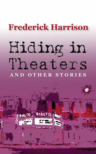 Hiding In Theaters and Other Stories