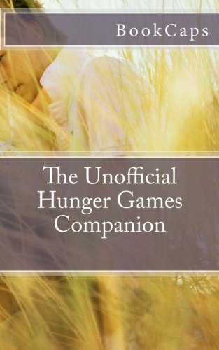 The Unofficial Hunger Games Companion: A BookCaps Study Guide (The Hunger Games By Suzanne Collins Summary)