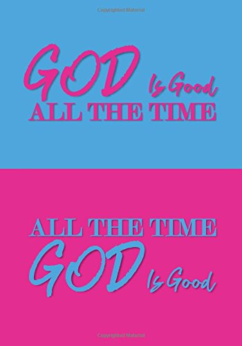 God Is Good All The Time All The Time God Is Good: A Classic Ruled/Lined Notebook/Journal for Writing/Motivational/Mother/Sister/Friend/Cousin/Aunt/7 ... Strength, Motivational Gift, Unique Gift) pdf