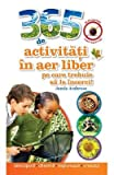 img - for 365 De Activitati In Aer Liber Pe Care Trebuie Sa Le Incerci! (Romanian Edition) book / textbook / text book