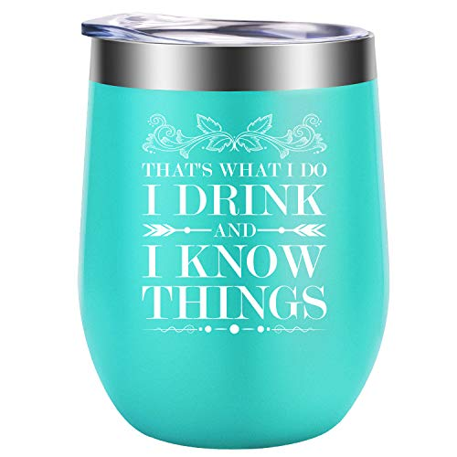 That's What I Do, I Drink and I Know Things - Tyrion Lannister GoT Inspired Merchandise Wine Tumbler Gifts Idea - Funny Birthday Gift for Women, Mom, Wife, Best Friend, BFF - GSPY 12oz Wine Tumbler