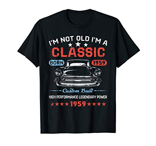 Vintage 60th Birthday Shirt I'm Not Old I'm Classic 1959 Car (1959 Old Cars)