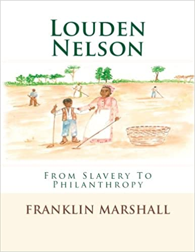 Book Louden Nelson: From Slavery To Philanthropy (Volume 1)