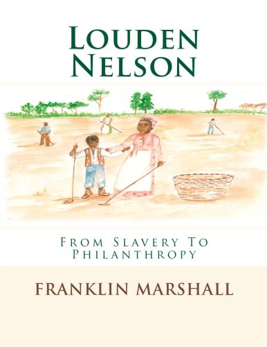 Search : Louden Nelson: From Slavery To Philanthropy (Volume 1)