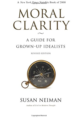 Read Online Moral Clarity: A Guide for Grown-Up Idealists - Revised Edition ebook