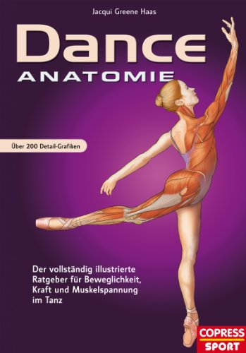 Dance Anatomie: Illustrierter Ratgeber für Beweglichkeit, Kraft und Muskelspannung im Tanz (German Edition)