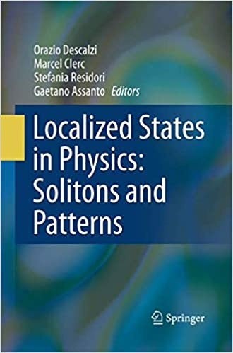 localized states in physics solitons and patterns descalzi orazio clerc marcel residori stefania assanto gaetano