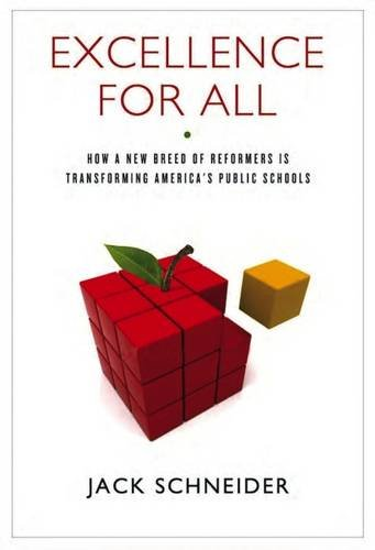 Excellence for All: How a New Breed of Reformers Is Transforming America's Public Schools