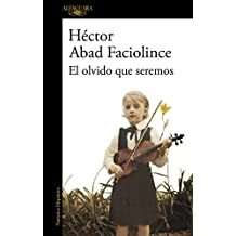 El olvido que seremos/Oblivion: A Memoir (Spanish Edition)