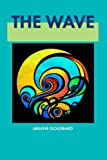 The Wave, Arlene Goldbard, 0989166902